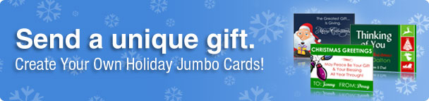 Send a unique gift. Create Your Own Holiday Jumbo Cards!